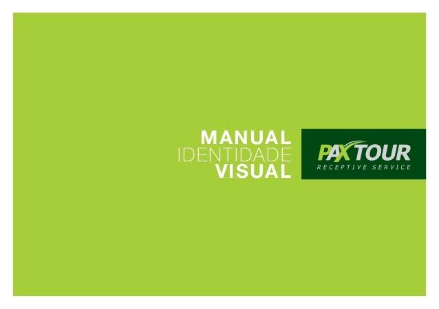 MANUAL                                   IDENTIDADE                                      VISUAL© 2012 PAXTOUR RECEPTIVE SE...