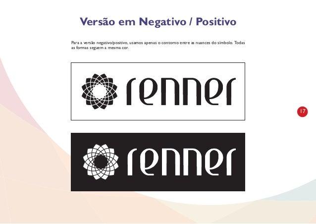 18Versão Tipográfica Símbolo Institucional Este é o novo símbolo institucional das Lojas Renner. Ele é o alicerce da nova ...