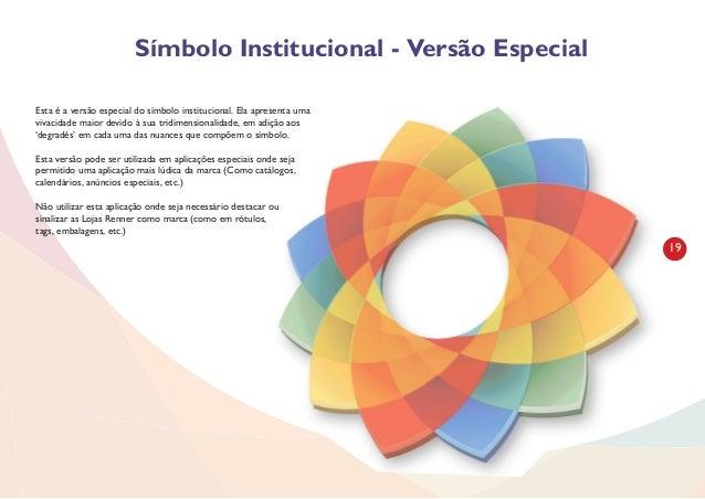 20 Cores Institucionais - Símbolo PANTONE DS 18-1 C C = 0 M = 35 Y = 85 K = 0 C = 0 M = 100 Y = 100 K = 0 C = 54 M = 18 Y ...