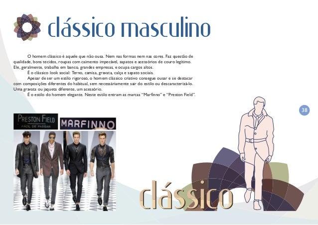 39 classico feminino  Ser clássico é não se entusiasmar facilmente pelos modismos, buscar a qualidade ao invés de quantid...