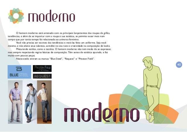 41 fashion  A mulher moderna sabe tudo o que está acontecendo na moda, segue as últimas tendências, troca de guarda-roupa...