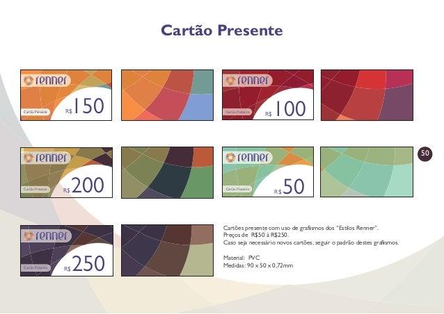 51 Cartão de Crédito Cartão de crédito Renner com o uso da versão especial do símbolo em conjunto com versão positiva da v...