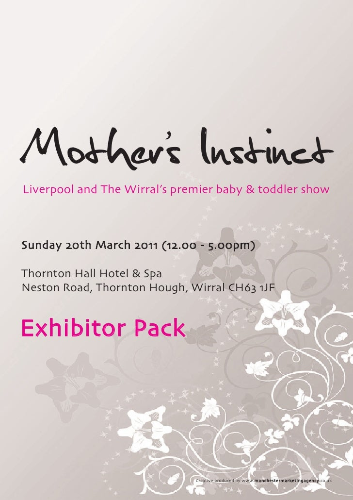 Mothers Instinct      'Liverpool and The Wirral's premier baby & toddler showSunday 20th March 2011 (12.00 - 5.00pm)Thornt...
