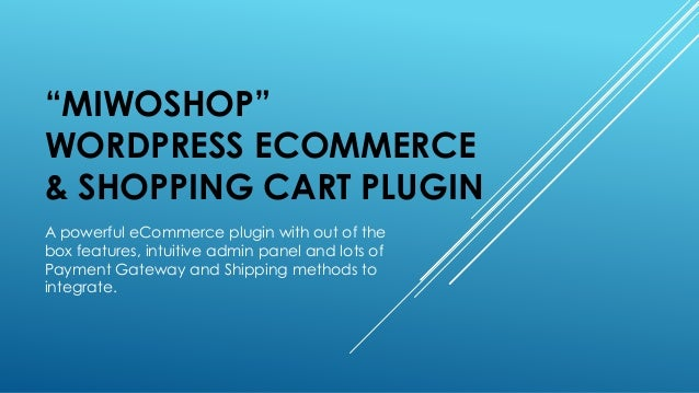 """""""MIWOSHOP"""" WORDPRESS ECOMMERCE & SHOPPING CART PLUGIN A powerful eCommerce plugin with out of the box features, intuitive ..."""