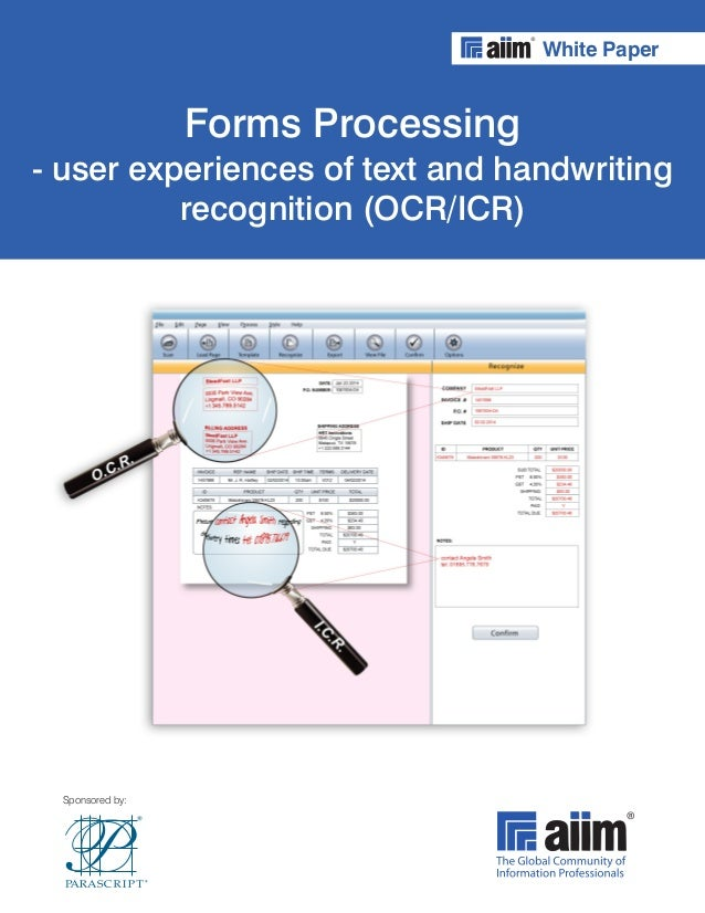 Sponsored by: White Paper Forms Processing - user experiences of text and handwriting recognition (OCR/ICR)