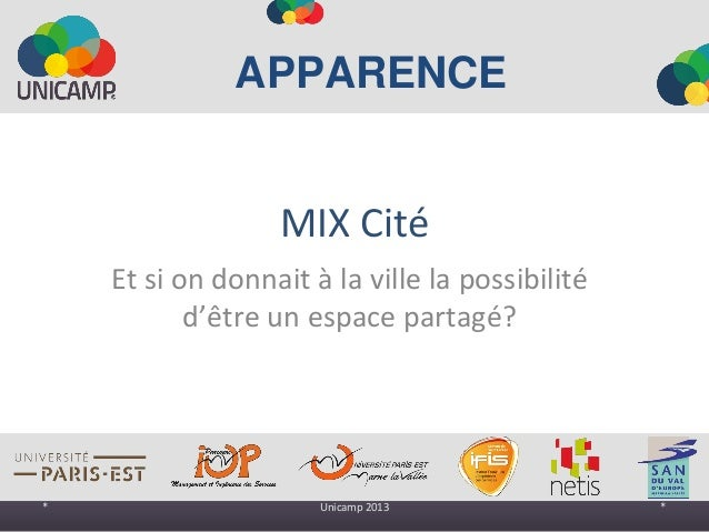 MIX Cité Et si on donnait à la ville la possibilité d'être un espace partagé? * Unicamp 2013 * APPARENCE