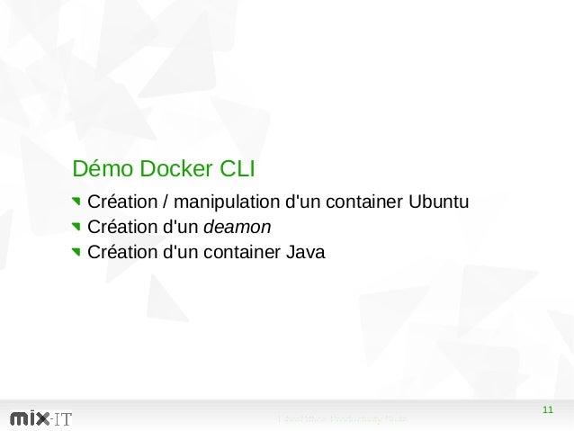 11 LibreOffice Productivity Suite 11 Démo Docker CLI Création / manipulation d'un container Ubuntu Création d'un deamon Cr...