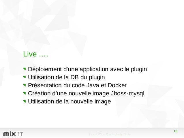 16 LibreOffice Productivity Suite 16 Live …. Déploiement d'une application avec le plugin Utilisation de la DB du plugin P...