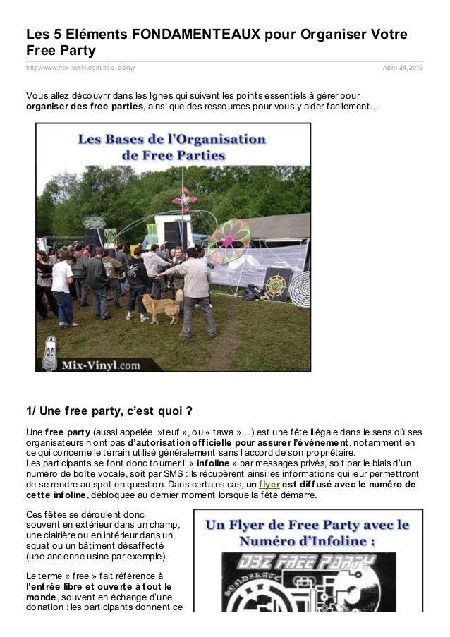 http://www.mix-vinyl.com/free-party/ April 24, 2013Les 5 Eléments FONDAMENTEAUX pour Organiser VotreFree PartyVous allez d...