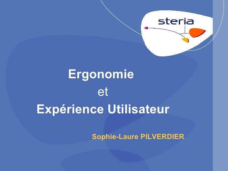 Ergonomie  et Expérience Utilisateur Sophie-Laure PILVERDIER
