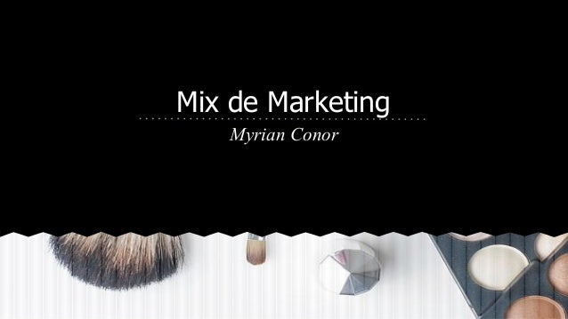 Mix de Marketing Myrian Conor