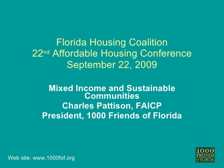 Florida Housing Coalition 22 nd  Affordable Housing Conference September 22, 2009 Mixed Income and Sustainable Communities...