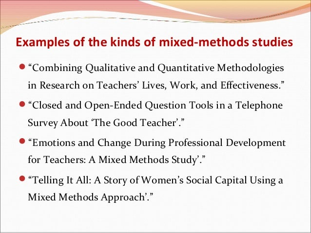 a study of mixed methods of research Methods we first identified criteria from the social and behavioral sciences to  ana- lyze mixed methods studies in primary care research we then used the.