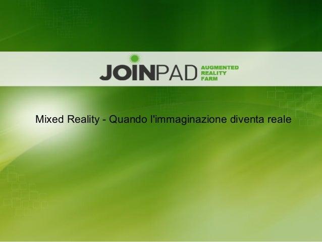 Mixed Reality - Quando l'immaginazione diventa reale