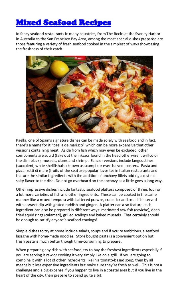Mixed Seafood RecipesIn fancy seafood restaurants in many countries, from The Rocks at the Sydney Harborin Australia to th...