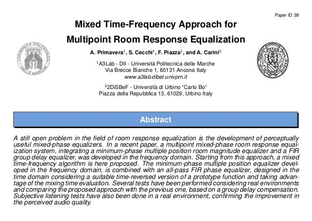 Paper ID 38Mixed Time-Frequency Approach forMultipoint Room Response EqualizationA. Primavera1, S. Cecchi1, F. Piazza1, an...