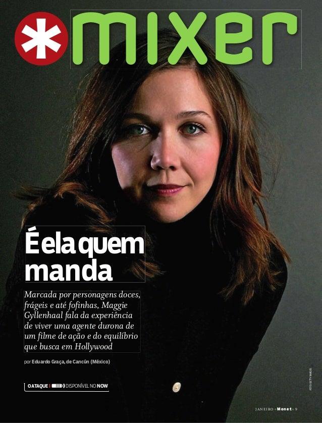 janeiro + Mon et+9 foto:gettyimages Éelaquem manda Marcada por personagens doces, frágeis e até fofinhas, Maggie Gyllenhaa...