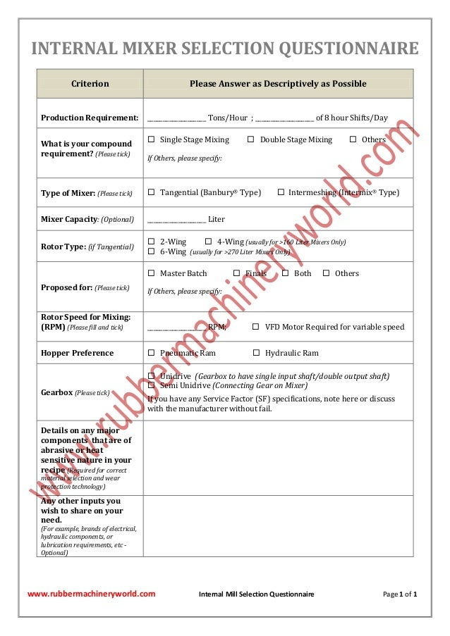 www.rubbermachineryworld.com Internal Mill Selection Questionnaire Page 1 of 1 INTERNAL MIXER SELECTION QUESTIONNAIRE Crit...