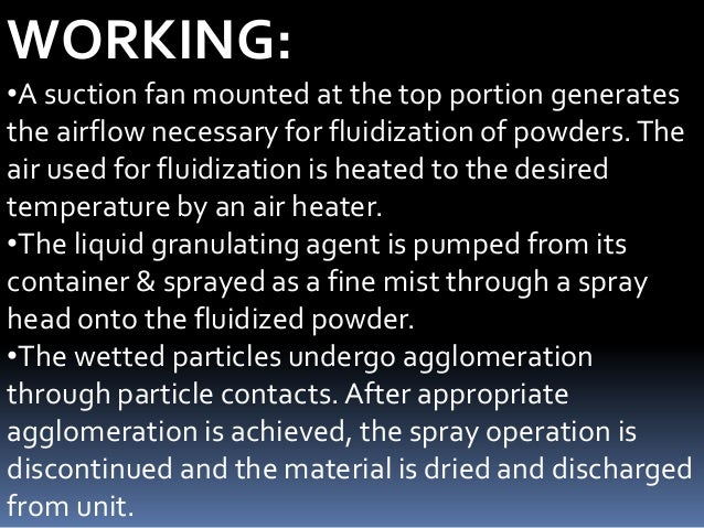2) Rotating Disk Fluid Bed Granulator  With Dryer Option: •Layering technology carried out by rotating disk granulator and...