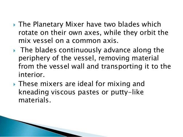  Planetary mixers are ideal for mixing of pharmaceutical creams, ointments, ceramics, color and pigments, resins, ink, co...