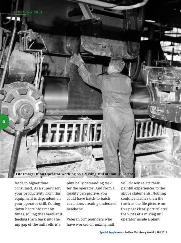 Special Supplement - Rubber Machinery World SEP 2015    MIXING MILL   Mixing & Compounding Operation: When mixing on a mil...