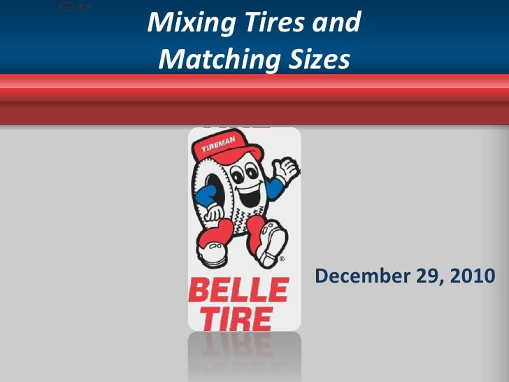Mixing Tires and                        Matching Sizes<br />December 29, 2010<br />