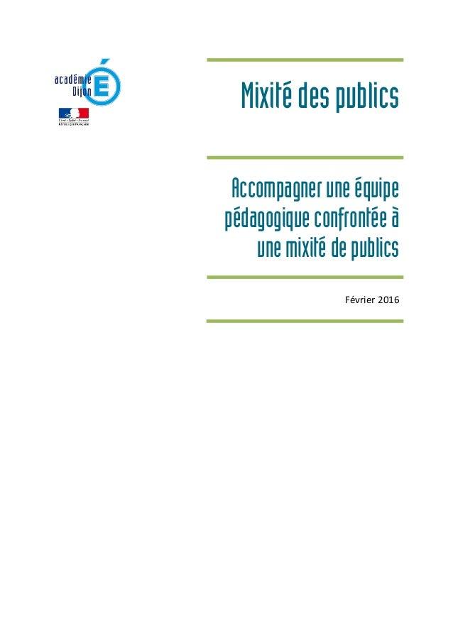 Mixitédespublics Accompagneruneéquipe pédagogiqueconfrontéeà unemixitéde publics Février 2016