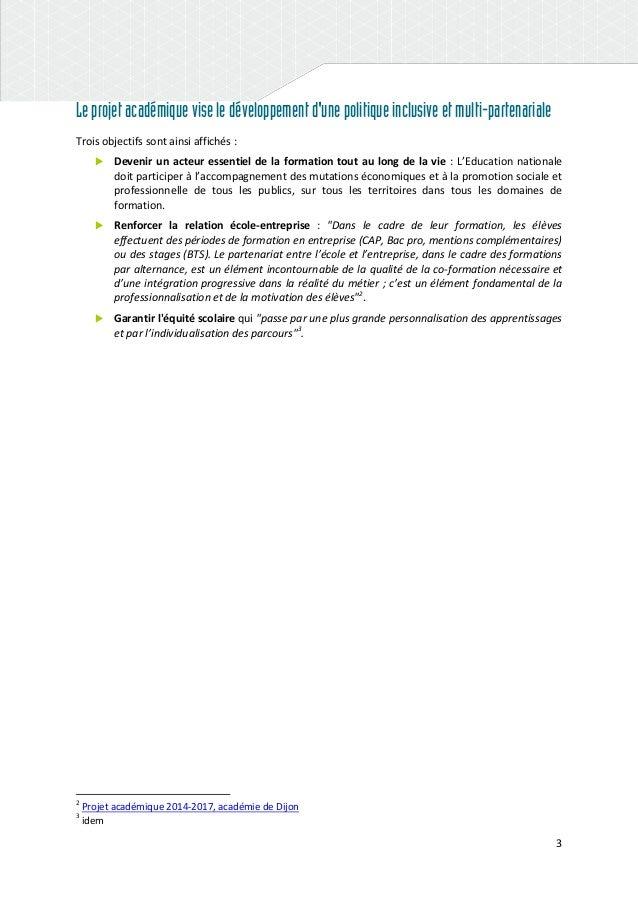 3 Leprojetacadémiqueviseledéveloppementd'unepolitiqueinclusiveetmulti-partenariale Trois objectifs sont ainsi affichés : ...