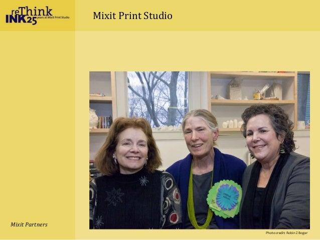 Mixit Print Studio Mixit Partners Photo credit: Robin Z Boger