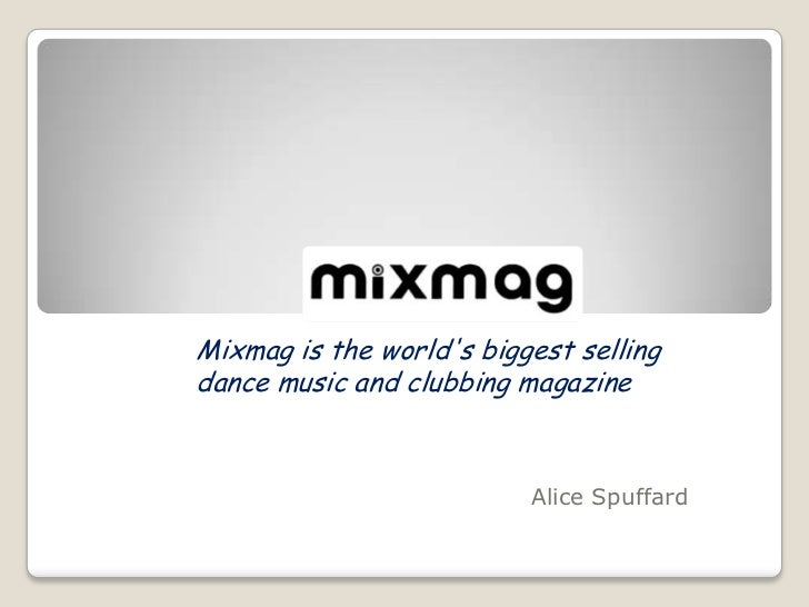 Mixmag is the worlds biggest sellingdance music and clubbing magazine                          Alice Spuffard