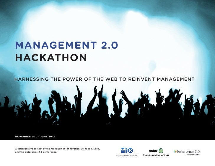 MANAGEMENT 2.0HACKATHONHARNESSING THE POWER OF THE WEB TO REINVENT MANAGEMENT                                             ...