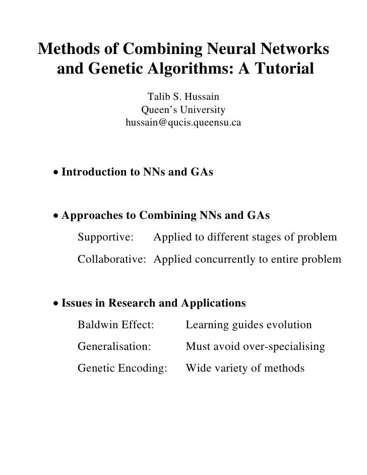 Methods of Combining Neural Networks  and Genetic Algorithms: A Tutorial                    Talib S. Hussain              ...