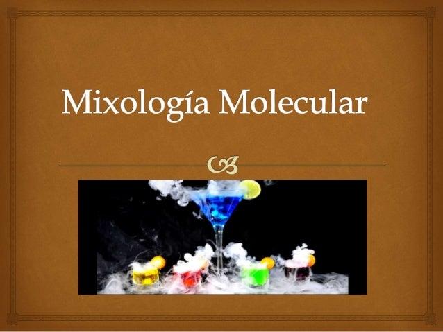   Mixología es el arte y estudio de la ciencia en mezclar bebidas, es la pasión por investigar y aprender todo acerca de...