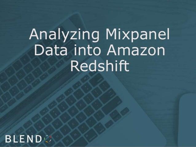 Analyzing Mixpanel Data into Amazon Redshift