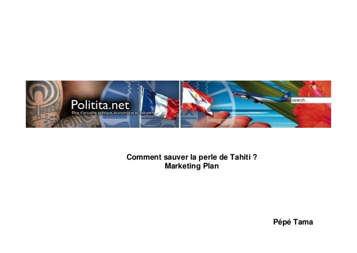 Comment sauver la perle de Tahiti ?         Marketing Plan                                           Pépé Tama