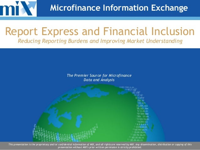 Microfinance Information Exchange  Report Express and Financial Inclusion Reducing Reporting Burdens and Improving Market ...