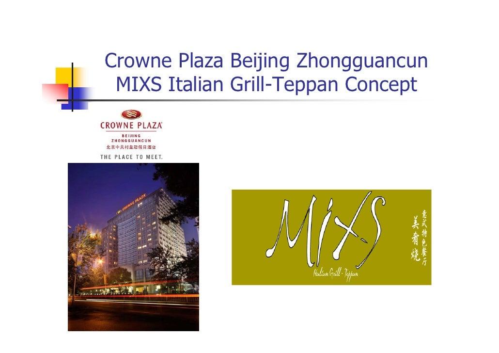 Crowne Plaza Beijing Zhongguancun  MIXS Italian Grill-Teppan Concept