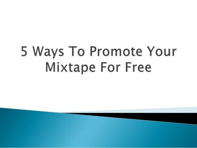  In this day and age it is hard for artists, or bands to promote their Mixtapes by themselves because of music labels, co...