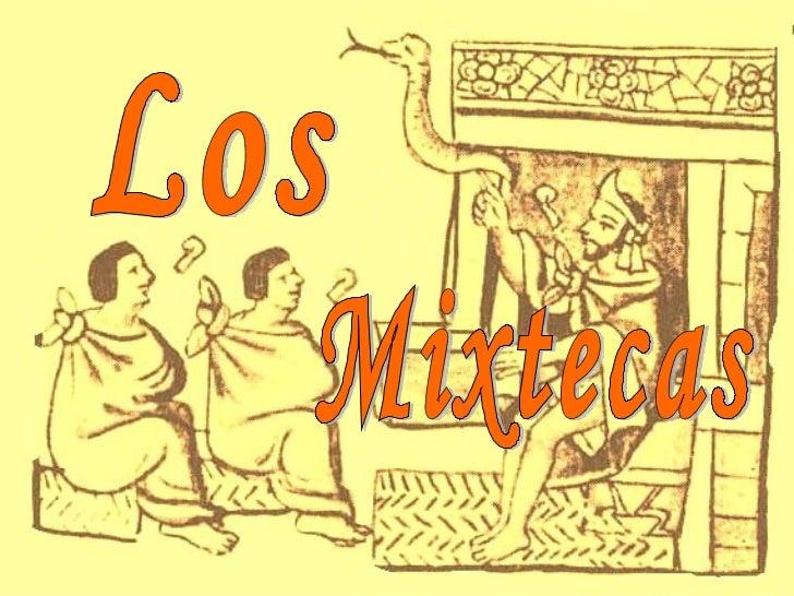 Los  Mixtecas