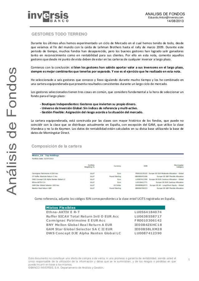 ANALISIS DE FONDOS Eduardo.Anton@inversis.com 14/08/2013 Este documento no constituye una oferta de compra o de venta, ni ...