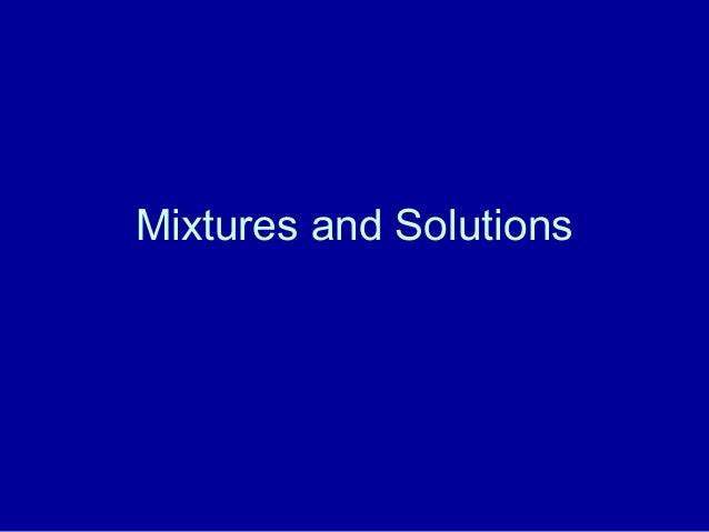 Mixtures and solutions (1)