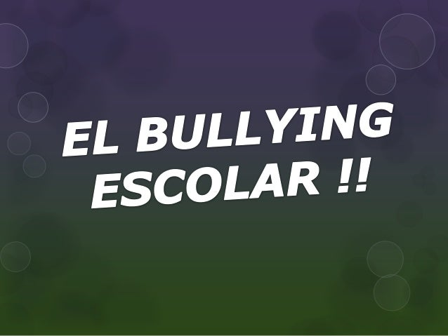 EL BULLYING ESCOLAR