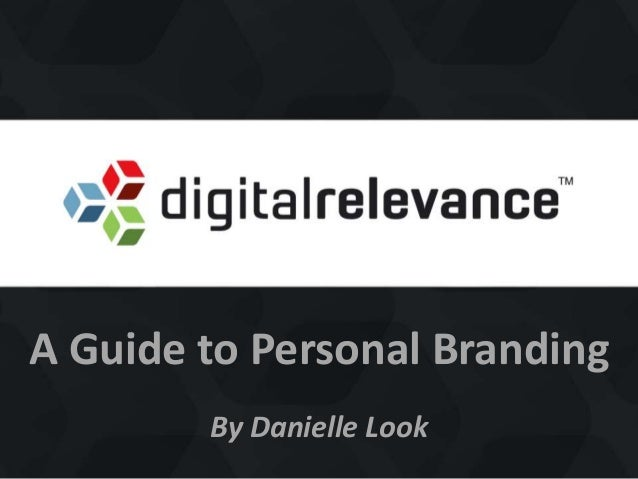 A Guide to Personal Branding By Danielle Look
