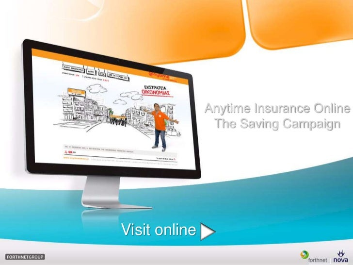 Anytime Insurance Online <br />The Saving Campaign<br />Visit online<br />
