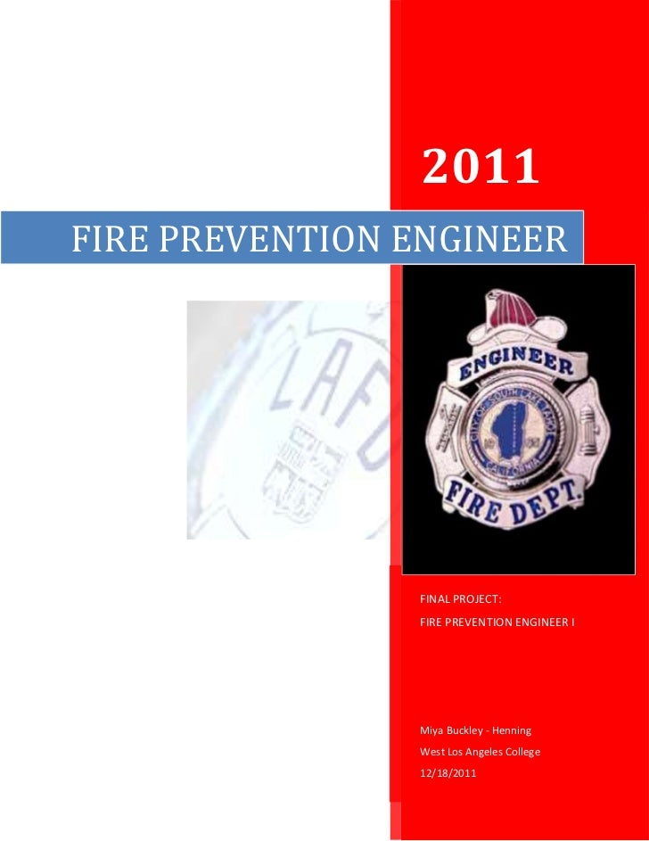 2011FIRE PREVENTION ENGINEER                FINAL PROJECT:                FIRE PREVENTION ENGINEER I                Miya B...