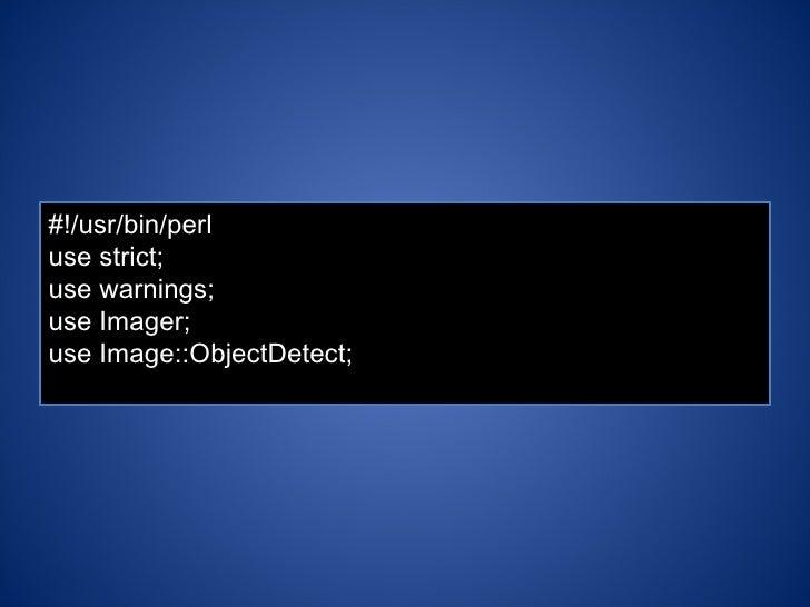 #!/usr/bin/perl use strict; use warnings; use Imager; use Image::ObjectDetect;