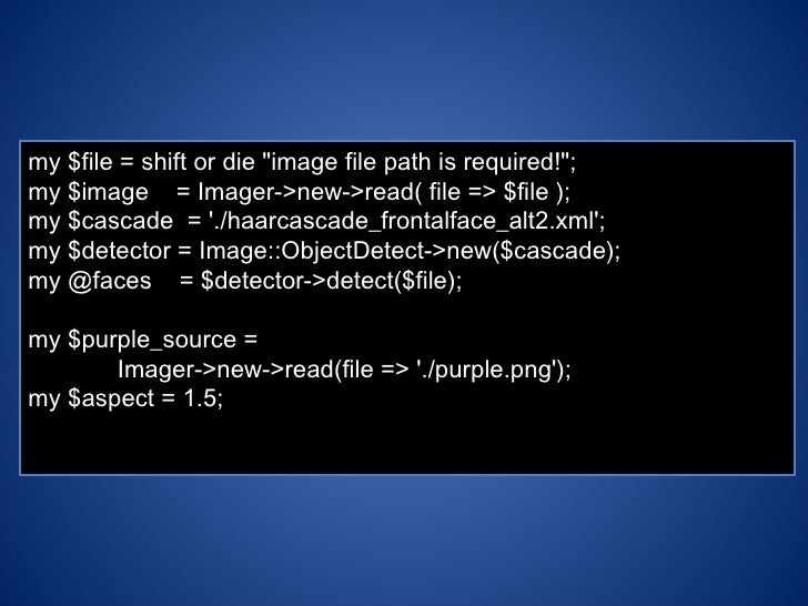 """my $file = shift or die """"image file path is required!""""; my $image  = Imager->new->read( file => $file ); my $cas..."""