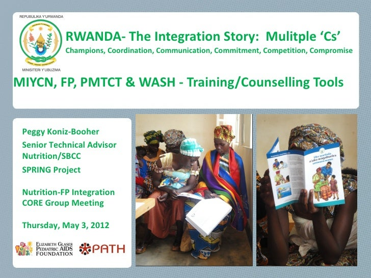 RWANDA- The Integration Story: Mulitple 'Cs'            Champions, Coordination, Communication, Commitment, Competition, C...