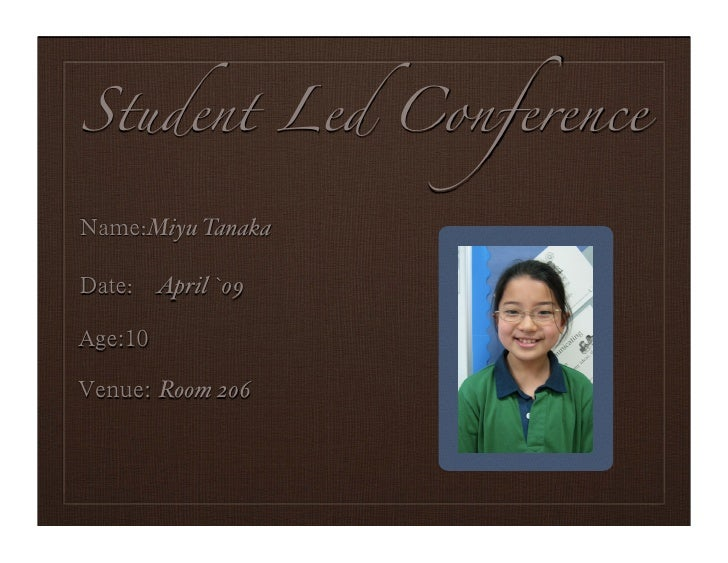 Student Led Conference    :Miyu Tanaka   : April `09                   Portrait    Room 206