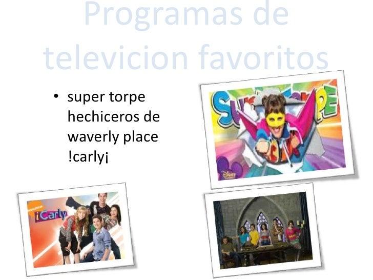 Programas de televicion favoritos<br />super torpe                                               hechiceros de waverly pla...